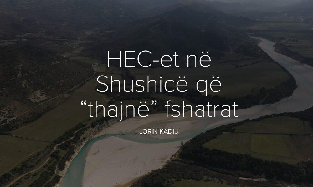 """HEC-et në Shushicë që """"thajnë"""" fshatrat"""