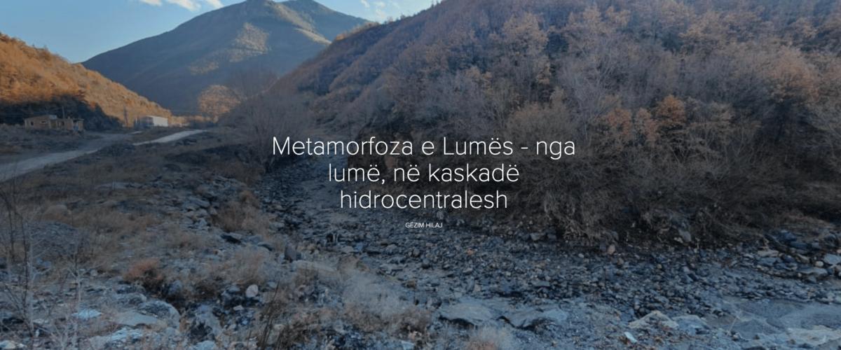 Metamorfoza e Lumës – nga lumë, në kaskadë hidrocentralesh