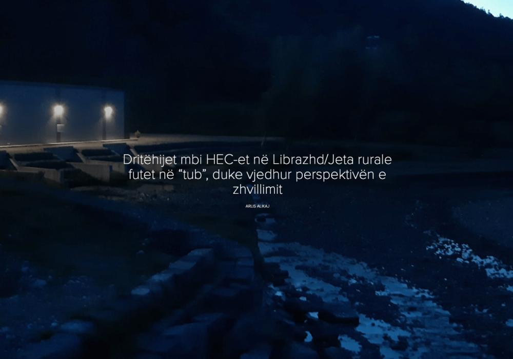 """Dritëhijet mbi HEC-et në Librazhd/ Jeta rurale futet në """"tub"""", duke vjedhur perspektivën e zhvillimit"""