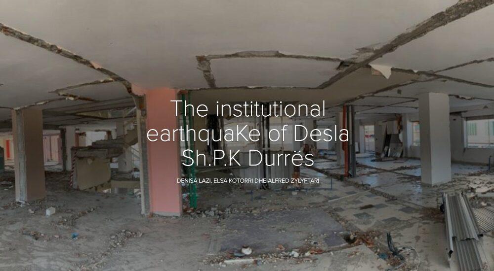 The institutional earthquake of Desla Sh.P.K. Durrës