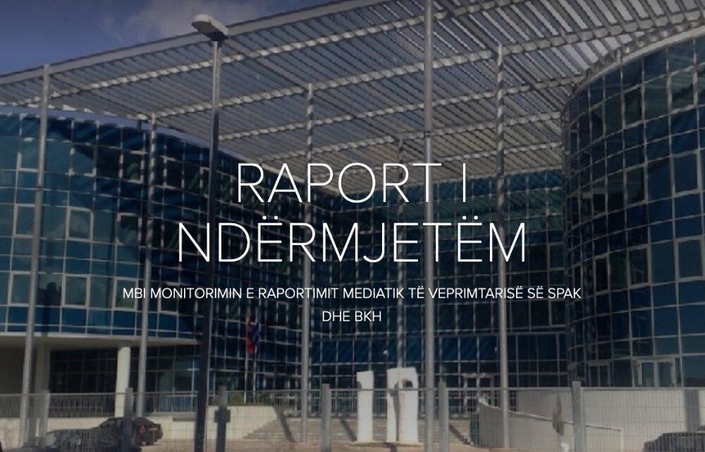 Raport i Ndërmjetëm të Monitorimit të Raportimit Mediatik të Aktivitetit të SPAK