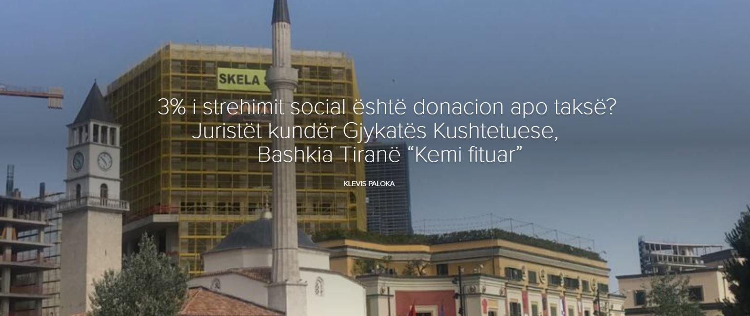 """3% i strehimit social është donacion apo taksë? Juristët kundër Gjykatës Kushtetuese, Bashkia Tiranë: """"Kemi fituar"""""""