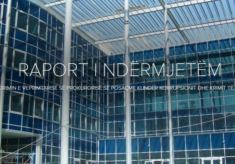 Raport i Ndërmjetëm mbi Monitorimin e Veprimtarisë së Prokurorise së Posaçme kundër Korrupsionit dhe Krimit të Organizuar