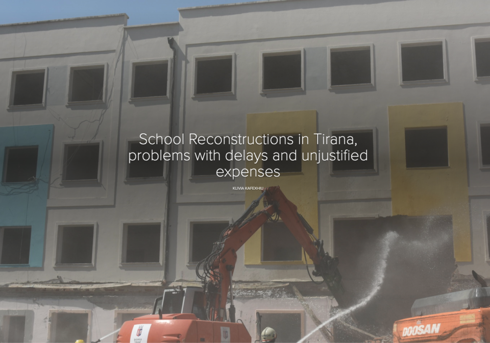 School Reconstructions in Tirana, problems with delays and unjustified expenses