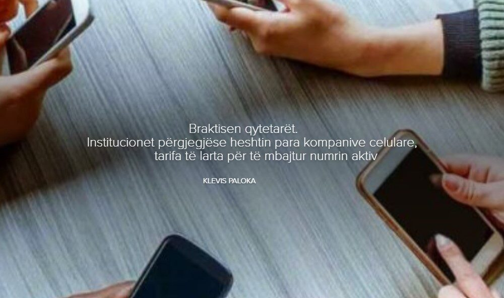 Braktisen qytetarët. Institucionet përgjegjëse heshtin para kompanive celulare, tarifa të larta për të mbajtur numrin aktiv