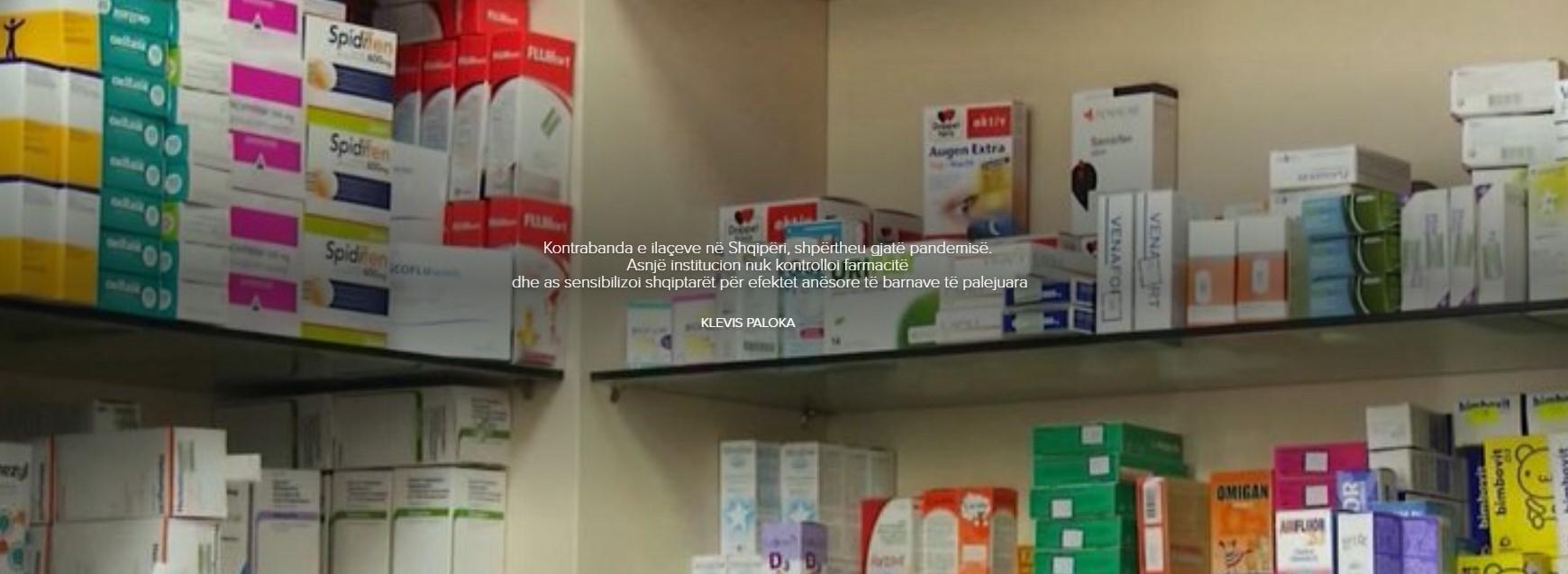 Kontrabanda e ilaçeve në Shqipëri, shpërtheu gjatë pandemisë. Asnjë institucion nuk kontrolloi farmacitë dhe as sensibilizoi shqiptarët për efektet anësore të barnave të palejuara
